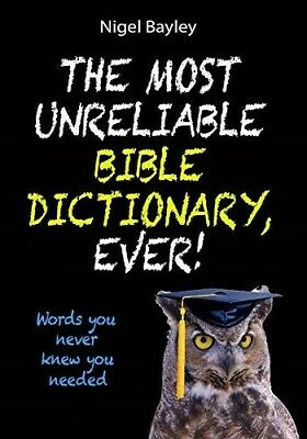 The Most Unreliable Bible Dictionary, Ever!: Words You Never Knew You Needed - V