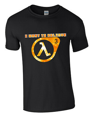 I Want To Believe -  Mens Half Life 3 Gaming T-Shirt