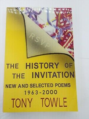 Tony Towle / History of the Invitation New and Selected Poems 1963 2000 1st 2001