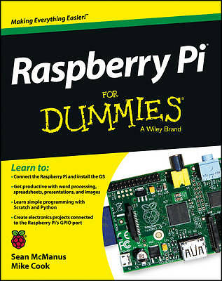 Raspberry Pi For Dummies by Sean McManus, Mike Cook (Paperback, 2013)