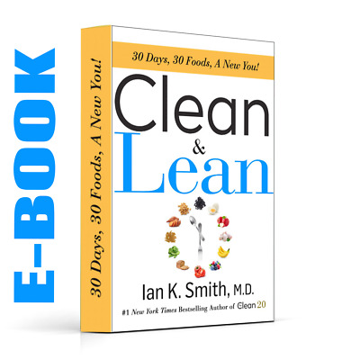 Clean & Lean: 30 Days, 30 Foods, a New You! by Ian K. Smith M.D. [E-B00K] [PDF]