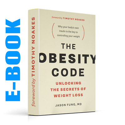 The Obesity Code: Unlocking the Secrets by Dr. Jason Fung [E-B00K] [PDF]