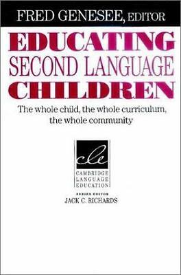 Educating Second Language Children: The Whole Child, the Whole Curriculum, the W