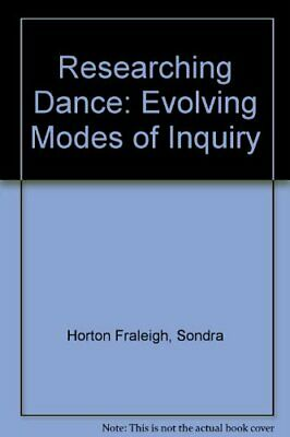 RESEARCHING DANCE: EVOLVING MODES OF INQUIRY By Sondra Horton Fraleigh **Mint**