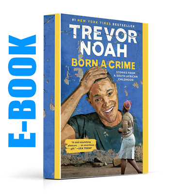 Born a Crime: Stories from a South African Childhood [E-B00K] [PDF]