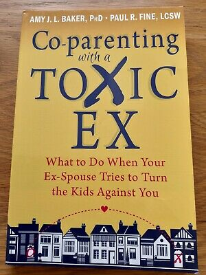 Co-parenting with a Toxic Ex: What to Do When Your Ex-Spouse Tries to Turn the …