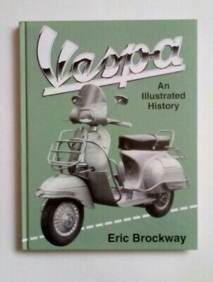 Vespa An Illustrated History by Eric Brockway