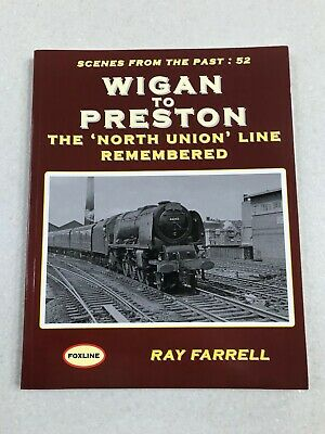 Wigan To Preston: The 'North Union' Line Remembered by Ray Farrell. EXCELLENT!!