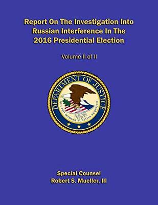 Report On The Investigation Into Russian Interference(Volume II of II) 2019