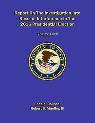 Report On The Investigation Into Russian Interference (Volume I of II) (2019)