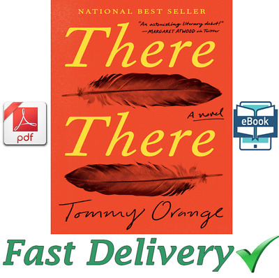 There There: A novel by Tommy Orange [ E-B00K, PDF, EPUB, Kindle ] Fast Delivery