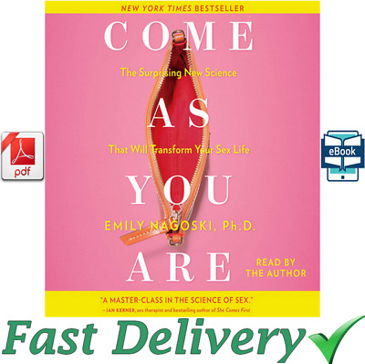 COME AS YOU ARE - by Emily Nagoski - [ E-B00K, PDF, EPUB, Kindle ] Fast Delivery