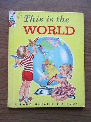 Vintage children's Rand McNally Elf Book 1957 THIS IS THE WORLD Ruth Wood
