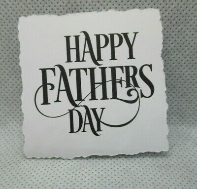 12 Printed Happy Father Day Sentiment Die Cuts........ Torn Edge......cardmaking