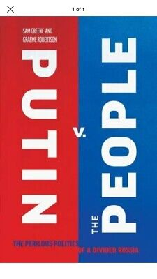Putin v. the People The Perilous Politics of a Divided Russia 9780300238396