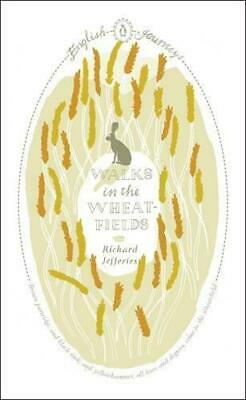 Walks in the Wheat-fields by Richard Jefferies