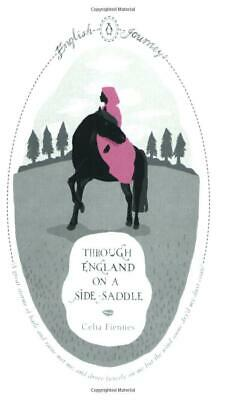 Through England on a Side-saddle by Celia Fiennes