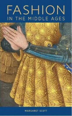 Fashion in the Middle Ages by Margaret Scott.