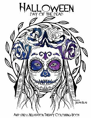 Halloween - Day of the dead Colouring Book Anti-stress Relaxation Therapy Colou