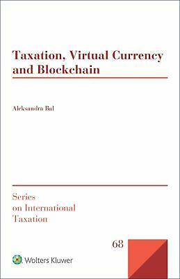 Taxation, Virtual Currency and Blockchain Series on International Taxation