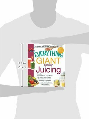 The Everything Giant Book of Juicing Includes Vegetable Super Juice, Mango Pear