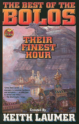 The Best of The Bolos: Their Finest Hour by Keith Laumer (Baen Paperback, 2010)