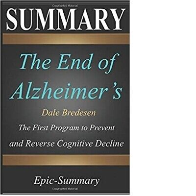 Summary: ''The End of Alzheimer's'' by Epic-Summary (Paperback, April 13, 2019)