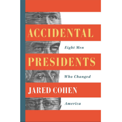 Accidental Presidents: Eight Men Who Changed America by Jared Cohen |E-Bo0ks