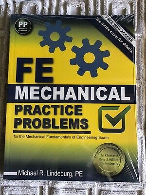 FE MECHANICAL PRACTICE Problems: For the Fundamentals of