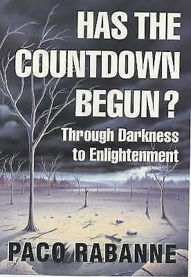 Has the Countdown Begun?: Through Darkness to Enlightenment by Paco Rabanne...