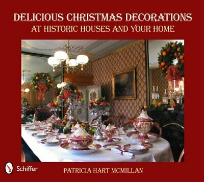 DELICIOUS CHRISTMAS DECORATIONS AT HISTORIC HOUSES AND YOUR HOME By Particia NEW