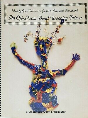 Beady Eyed Women's Guide to Beadwork : Off-Loom Bead Weaving Primer 1996 Spiral