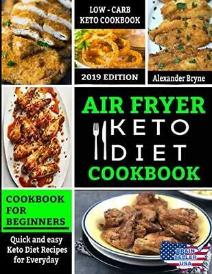Air Fryer Keto Diet Cookbook: Quick and Easy Keto Diet Recipes for Everyday - Lo