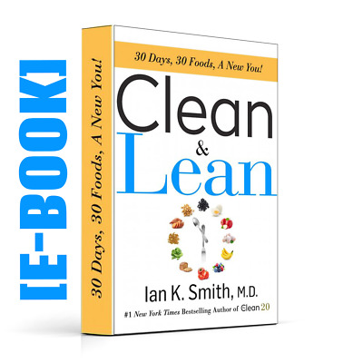 Clean & Lean 30 Days, 30 Foods, a New You! by Ian K. Smith M.D. [E-B00K] [PDF]