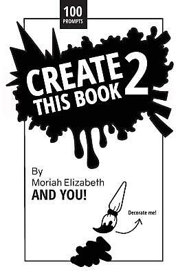 Create This Book 2: Volume 2 Paperback Colour Therapy By Moriah Elizabeth *New*