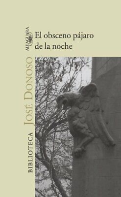 EL OBSCENO PAJARO DE LA NOCHE By Jose Donoso *Excellent Condition*