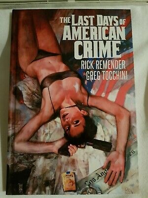 LAST DAYS OF AMERICAN CRIME By Rick Remender - Deluxe Oversized Hardcover