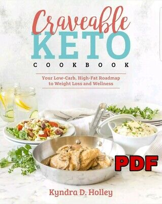 Craveable Keto: Your Low-Carb, High-Fat Roadmap to Weight Loss (PDF)