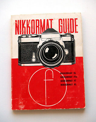 *c1977* ● Nikon NIKKORMAT SLR GUIDE 6th Edition (Focal Press) ● Softbound 92pp