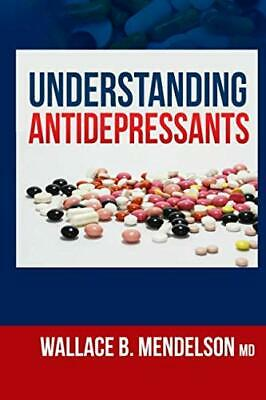 Understanding Antidepressants by Wallace B. Mendelson (Paperback – March 2,2018)