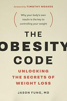 The Obesity Code: Unlocking the Secrets of Weight Loss 2016 Paperback