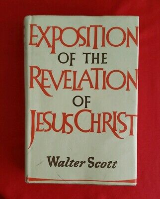 Exposition of the revelation of Jesus Christ Walter Scott