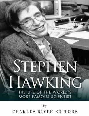 STEPHEN HAWKING: LIFE OF WORLDS MOST FAMOUS SCIENTIST By Charles River NEW