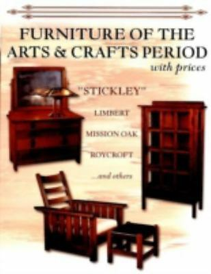 Furniture of the Arts & Crafts Period with Prices: Stickley, Limbert, Mission Oa