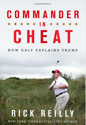 Commander in Cheat: How Golf Explains Trump by Rick Reilly (2019, eBooks)