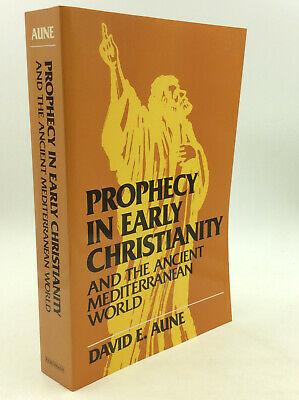 PROPHECY IN EARLY CHRISTIANITY & the Ancient Mediterranean World - David E. Aune