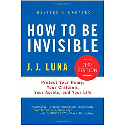 How to Be Invisible: Protect Your Home, Your Children, Your Assets PDF EB00K