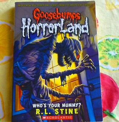 Who's Your Mummy? by R. L. Stine (Paperback, 2009) GOOSEBUMPS HORRORLAND #6