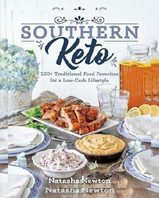 Southern Keto: 100+ Traditional Food Favorites for a Low-Carb Lifestyle...