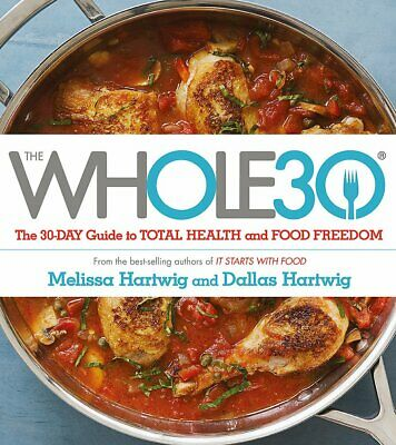 The Whole30 The 30 Day Guide to Total Health and Food Freedom Instant Delivery